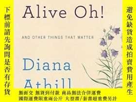 二手書博民逛書店Alive,罕見Alive Oh!Y364682 Diana Athill W. W. Norton &amp