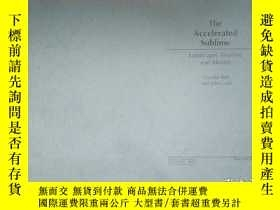 二手書博民逛書店The罕見Accelerated Sublime Landscape,Tourism,and Identity