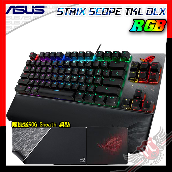 [ PC PARTY ] 隨機 送 SHEATH 桌面墊 華碩 ASUS ROG Strix Scope TKL Deluxe 電競鍵盤 青軸 茶軸