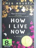 【書寶二手書T1/原文小說_MEK】How I Live Now_Meg Rosoff, Meg Rosoff