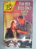 【書寶二手書T6/原文小說_NAC】For Her Eyes Only_Sharon Sala
