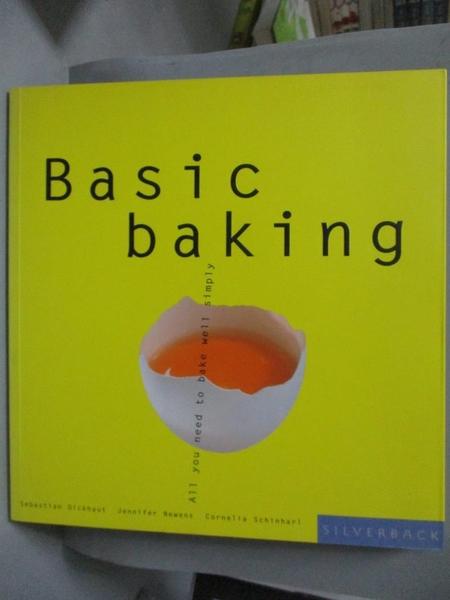 【書寶二手書T3/餐飲_QHU】Basic Baking-All You Need to Bake Well Quick