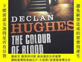二手書博民逛書店THE罕見COLOUR OF BLOOD.Y272159 DECLAN HUGHES JOHN MURRAY