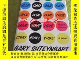 二手書博民逛書店SUPER罕見SAD TRUE LOVE STORY 英文版 精裝 毛邊本Y21030 GARY SHTEYN