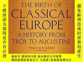 二手書博民逛書店The罕見Birth Of Classical Europe-古典歐洲的誕生Y436638 Simon Pri