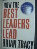【書寶二手書T6/財經企管_WDV】How the Best Leaders Lead_Brian Tracy