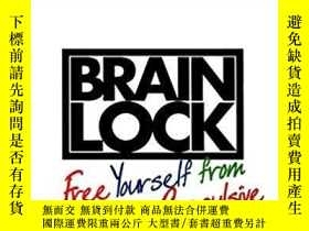 二手書博民逛書店Brain罕見Lock: Free Yourself from