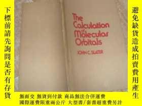 二手書博民逛書店The罕見Calculation of Molecular Or
