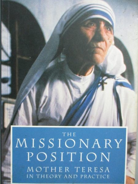 【書寶二手書T3/原文書_LIL】The Missionary Position: Mother Teresa in T