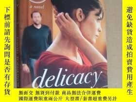 二手書博民逛書店Delicacy:A罕見NovelY85718 David Foenkinos 著 HarperCollin