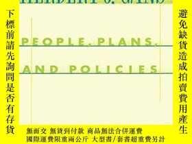 二手書博民逛書店People,罕見Plans, And PoliciesY256260 Herbert J. Gans Col