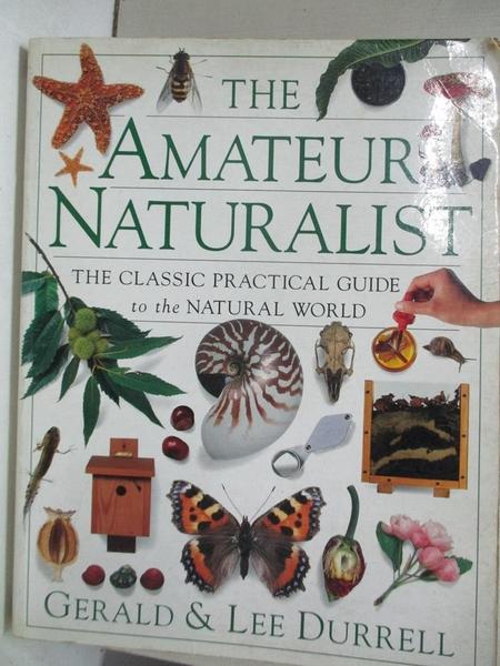 【書寶二手書T1/少年童書_DN2】Amateur Naturalist_DURRELL, GERALD/ DURREL, LEE