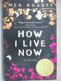 【書寶二手書T1/原文小說_CRO】How I Live Now_Meg Rosoff, Meg Rosoff