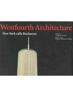 二手書博民逛書店 《Westfourth Architecture: New York Calls Bucharest (Arco)》 R2Y ISBN:8878380180
