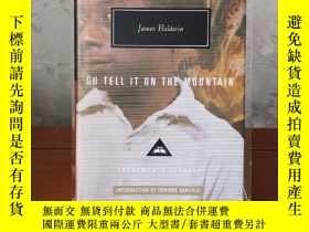 二手書博民逛書店Go罕見Tell It on the Mountain 向蒼天呼籲 James Baldwin 詹姆斯·鮑德溫 e