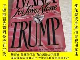 二手書博民逛書店IVANA罕見TRUMP FOR LOVE ALONEY14197 不會翻譯以圖為準 不會翻譯以圖為準 出版