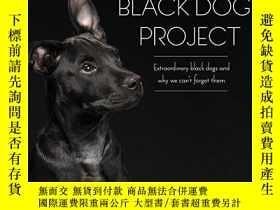 二手書博民逛書店The罕見Black Dogs Project: Extraordinary Black Dogs and Why