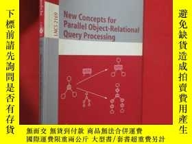 二手書博民逛書店New罕見Concepts for Parallel Object-Relational Query Proces