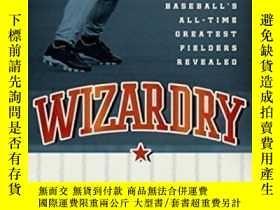 二手書博民逛書店Wizardry:罕見Baseball s All-time Greatest Fielders Revealed