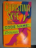 【書寶二手書T8/原文小說_LMR】Code Name:Princess_Christna Skye