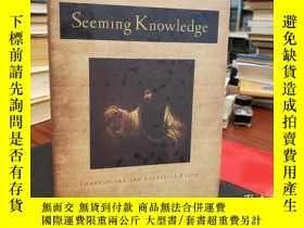 二手書博民逛書店Seeming罕見Knowledge: Shakespeare and Skeptical FaithY945