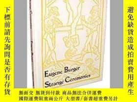 二手書博民逛書店Strange罕見Ceremonies by Eugene BurgerY397772 Eugene Burg
