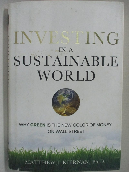 【書寶二手書T1/原文小說_KOU】Investing in a Sustainable World: Why Green Is…
