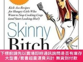 二手書博民逛書店Skinny罕見Bitch in the Kitch: Kick-ass Solutions for Hungry