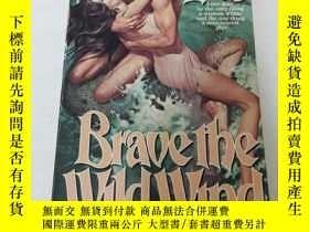 二手書博民逛書店BRAVE罕見THE WILD WINDY395298 Johanna Lindsey 出版1984