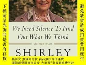二手書博民逛書店We罕見Need Silence To Find Out What We ThinkY466342 Shirl