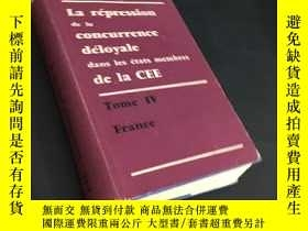 二手書博民逛書店CEE罕見· Concurrence déloyale IV : France 歐洲共同體成員國對不公平競爭的壓制