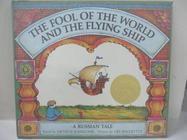 【書寶二手書T3/原文小說_D5G】The Fool of the World and the Flying Ship_Ransome, Arthur/ Shulevitz, Uri (ILT)
