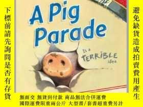 二手書博民逛書店A罕見Pig Parade Is a Terrible IdeaY362136 © Natalie Brasi
