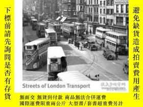 二手書博民逛書店Streets罕見of London Transport-倫敦街頭交通Y414958 出版2020