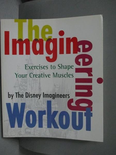 【書寶二手書T5/原文書_ZFI】The Imagineering Workout_The Disney Imagine