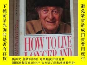 二手書博民逛書店How罕見to Live Longer and Feel Bet