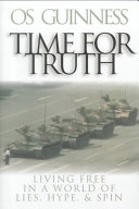二手書博民逛書店《Time for Truth: Living Free in a World of Lies, Hype & Spin》 R2Y ISBN:0801064031