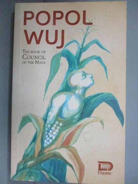 【書寶二手書T6/歷史_FUD】Popol Wuj_The Book of Council of the Maya_Dante