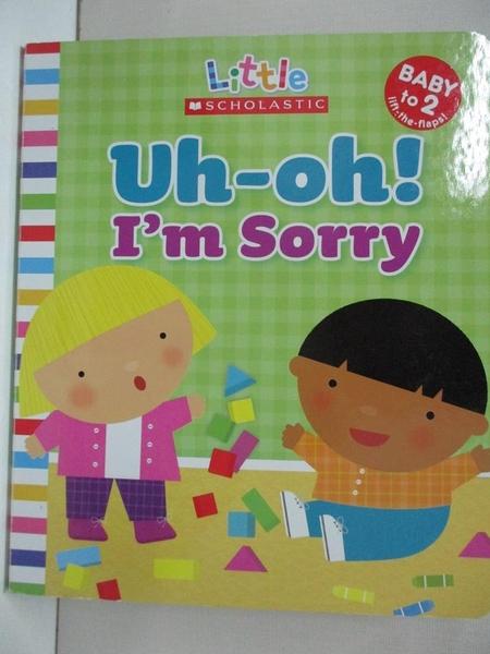 【書寶二手書T8/少年童書_J28】Uh-oh! I'm Sorry_Ackerman, Jill/ Berg, Michelle (ILT)