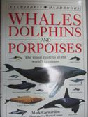 【書寶二手書T5/科學_HNK】Eyewitness Handbook: 15 Whales Dolphins & Po