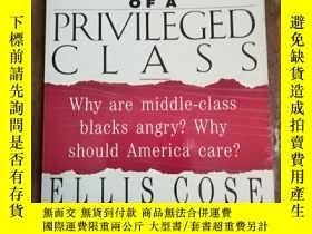 二手書博民逛書店The罕見Rage of a Privileged Class: