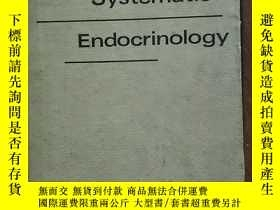 二手書博民逛書店Systematic罕見Endocrinology 內分泌系統學
