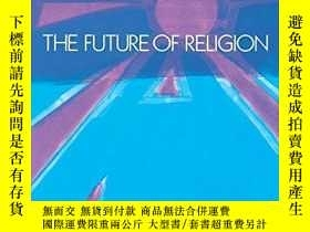 二手書博民逛書店The罕見Future Of ReligionY256260 Rodney Stark University