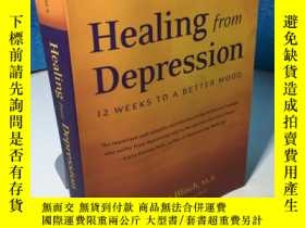 二手書博民逛書店英文原版罕見healing feom depression 12 weeks to a better mood 治