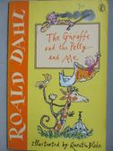 【書寶二手書T5/少年童書_NRQ】The Giraffe and the Pelly and Me_Roald Dah