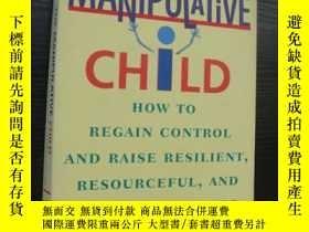 二手書博民逛書店The罕見Manipulative ChildY85718 E.