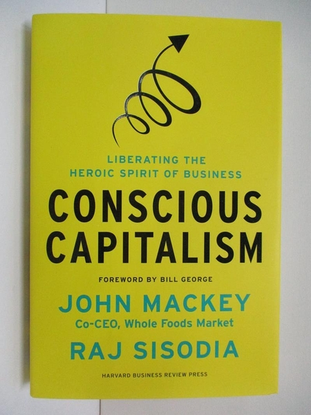 【書寶二手書T1/原文書_DJ4】Conscious Capitalism: Liberating the Heroic Spirit…