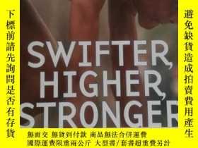 二手書博民逛書店Swifter,罕見Higher, Stronger: A Photographic History of the