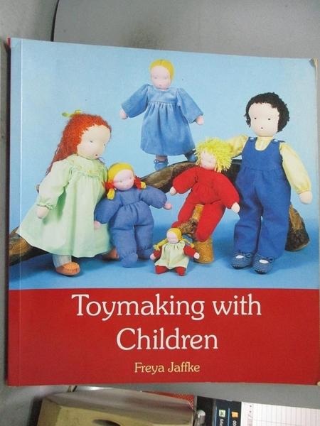 【書寶二手書T1/美工_ZKT】Toymaking With Children_Jaffke, Freya