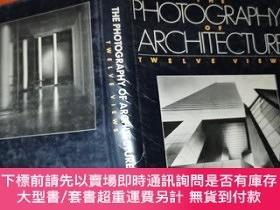 二手書博民逛書店The罕見Photography of Architecture: Twelve ViewsY32667 V